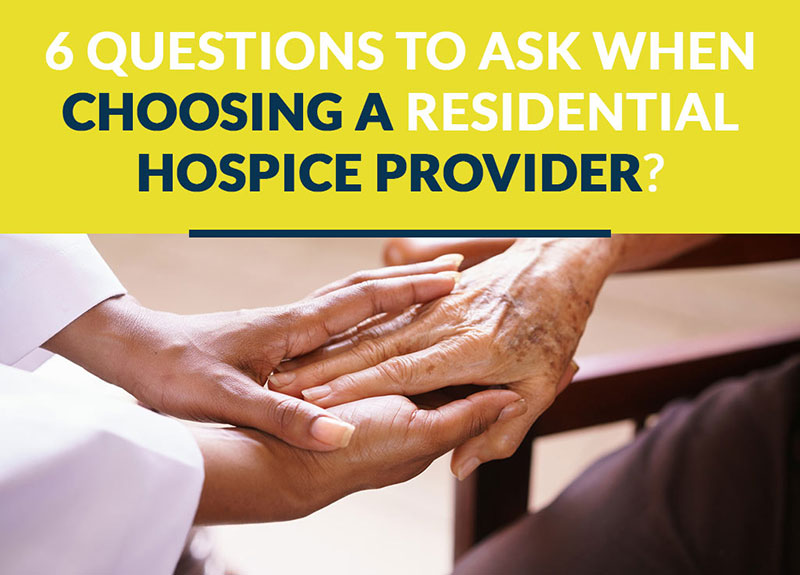 choosing a residential hospice provincer