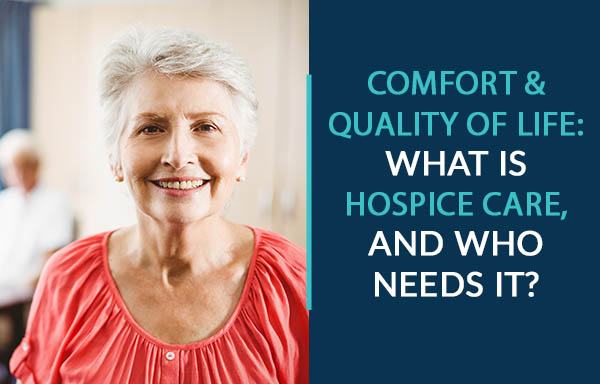 what is hospice care and who needs it
