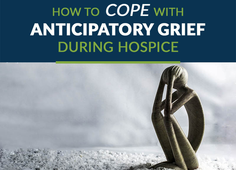 how to cope with anticipatory grief during hospice