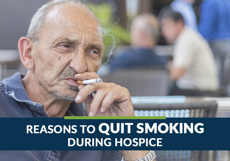 reasons to quit smoking during hospice
