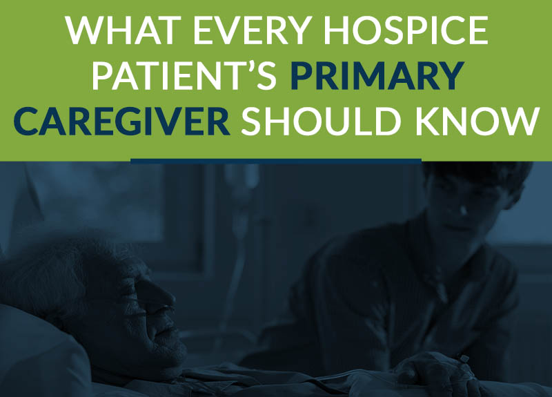 what every hospice patient's primary caregiver should know