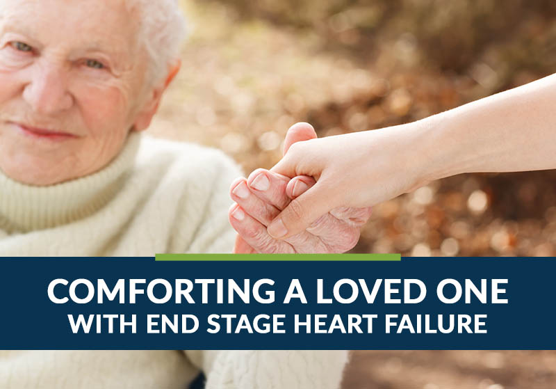 comforting a loved one with end stage heart failure