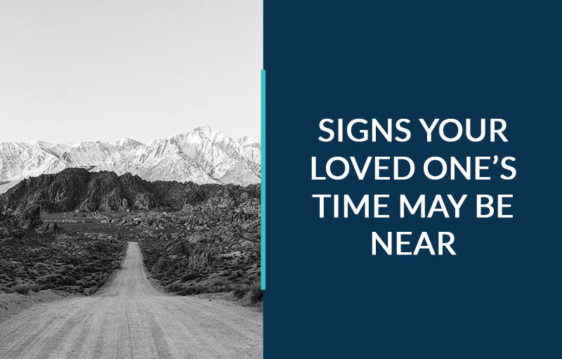 signs your loved one's time may be near