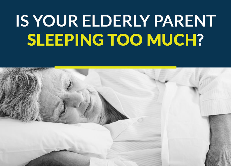 is your elderly parent sleeping too much?