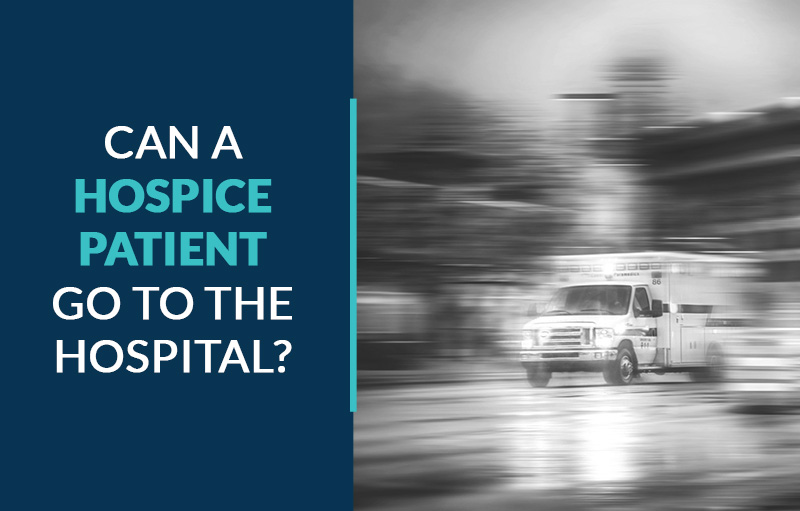 can a hospice patient go to the hospital?